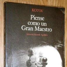 Coleccionismo deportivo: PIENSE COMO UN GRAN MAESTRO POR ALEXANDER KOTOV DE EDITORIAL RICARDO AGUILERA EN MADRID 1974. Lote 230505625
