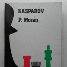 Coleccionismo deportivo: KASPAROV - P. MORAN - CLUB DE AJEDREZ - ED. FUNDAMENTOS - 1984. Lote 232406605