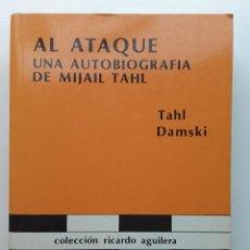 Coleccionismo deportivo: AL ATAQUE. UNA AUTOBIOGRAFIA DE MIJAIL TAHL. TAHL DAMSKI. COLECCION RICARDO AGUILERA 1988 - AJEDREZ. Lote 232410455
