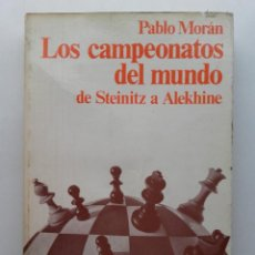 Coleccionismo deportivo: LOS CAMPEONATOS DEL MUNDO DE STEINITZ A ALEKHINE - AJEDREZ - PABLO MORAN - MARTINEZ ROCA 1975. Lote 232411960