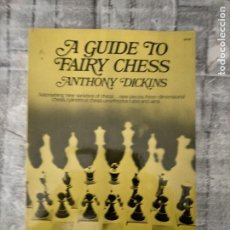 Coleccionismo deportivo: A GUIDE TO FAIRY CHESS AJEDREZ ANTHONY DICKINS DICKINS. Lote 232840205