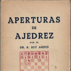 Coleccionismo deportivo: APERTURAS DE AJEDREZ. TOMO I. APERTURA ESPAÑOLA, DR. R. REY ARDID. Lote 233125915