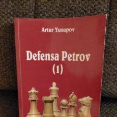 Coleccionismo deportivo: DEFENSA PETROV (1) - ARTUR YUSUPOV - COLECCION INTERNACIONAL DE AJEDREZ. Lote 233470980
