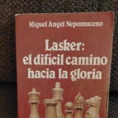 Coleccionismo deportivo: LASKER: EL DIFICIL CAMINO HACIA LA GLORIA. AUTOR: NEPOMUCENO, MIGUEL ANGEL. AJEDREZ. Lote 233471080