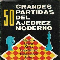 Coleccionismo deportivo: 50 GRANDES PARTIDAS DEL AJEDREZ MODERNO, H. GOLOMBEK (ESCOGIDAS Y ANOTADAS). Lote 233882405