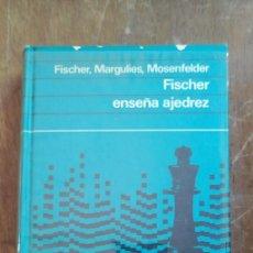 Coleccionismo deportivo: FISCHER ENSEÑA AJEDREZ - FISCHER MARGULIES MOSENFELDER , PYMY 20. Lote 235443075