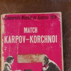 Coleccionismo deportivo: CAMPEONATO MUNDIAL DE AJEDREZ 1978. MATCH KARPOV - KORCHNOI - ROMÁN TORÁN, PYMY 19. Lote 235572250