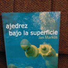 Coleccionismo deportivo: AJEDREZ BAJO LA SUPERFICIE JAN MARKOS. Lote 235685335