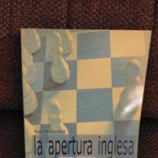 Coleccionismo deportivo: LA APERTURA INGLESA, APRENDA APERTURAS. NEIL MCDONALD. EDIT. LA CASA DEL AJEDREZ. Lote 235685805