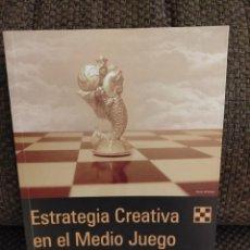Coleccionismo deportivo: ESTRATEGIA CREATIVA EN EL MEDIO JUEGO CHESSY AJEDREZ. Lote 236078495