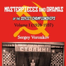 Coleccionismo deportivo: AJEDREZ. CHESS. MASTERPIECES AND DRAMAS OF THE SOVIET CHAMPIONSHIPS. I (1920-1937) - SERGEY VORONKOV. Lote 236585605