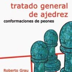 Coleccionismo deportivo: CHESS. TRATADO GENERAL DE AJEDREZ III CONFORMACIONES DE PEONES - ROBERTO GRAU. Lote 231474620