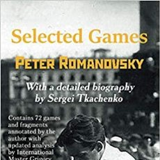 Coleccionismo deportivo: AJEDREZ. CHESS. SELECTED GAMES. PETER ROMANOVSKY - SERGEI TKACHENKO. Lote 239904500
