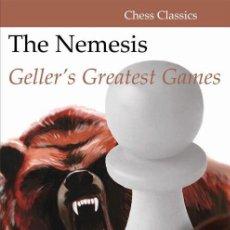 Coleccionismo deportivo: AJEDREZ. CHESS. THE NEMESIS. GELLER'S GREATEST GAMES - EFIM GELLER. Lote 239977380