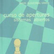Coleccionismo deportivo: AJEDREZ. CHESS. CURSO DE APERTURAS. SISTEMAS ABIERTOS - DANIEL ELGUEZÁBAL VARELA. Lote 40916347