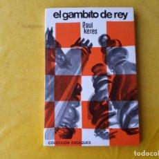 Colecionismo desportivo: EL GAMBITO DE REY. PAUL KERES. COLECCION ESCAQUES. AJEDREZ.. Lote 240066775