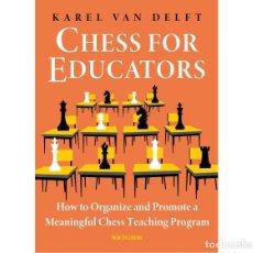 Coleccionismo deportivo: AJEDREZ. CHESS FOR EDUCATORS - KAREL VAN DELFT. Lote 245093750