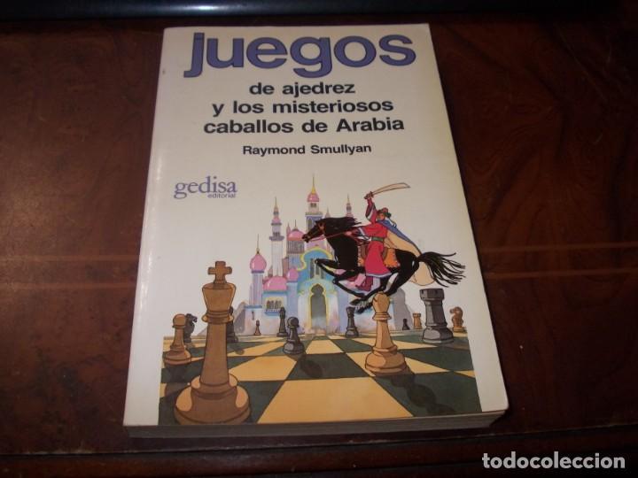 JUEGOS DE AJEDREZ Y LOS MISTERIOSOS CABALLOS DE ARABIA, RAYMOND SMULLYAN. GEDIAS 1.986 (Coleccionismo Deportivo - Libros de Ajedrez)