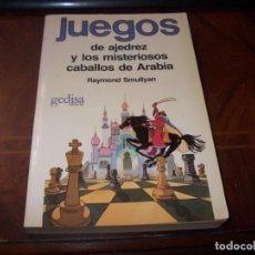 Coleccionismo deportivo: JUEGOS DE AJEDREZ Y LOS MISTERIOSOS CABALLOS DE ARABIA, RAYMOND SMULLYAN. GEDIAS 1.986. Lote 245488705
