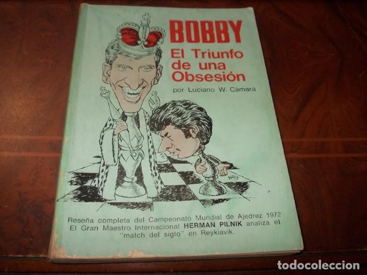 BOBBY EL TRIUNFO DE UNA OBSESIÓN, LUCIANO W. CÁMARA. ED. GAMBITO DOBLE 1.972, LOMO CON CELO (Coleccionismo Deportivo - Libros de Ajedrez)