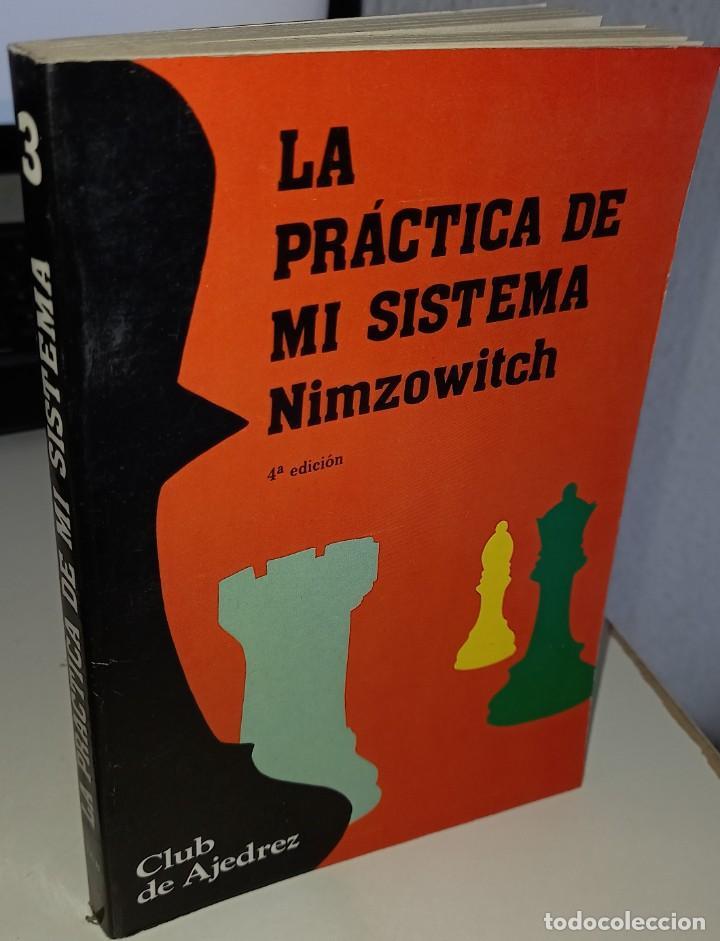 LA PRÁCTICA DE MI SISTEMA - NIMZOWITCH (Coleccionismo Deportivo - Libros de Ajedrez)