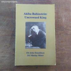 Coleccionismo deportivo: AKIBA RUBINSTEIN: UNCROWNED KING BY JOHN DONALDSON 1994 - FIRMADO POR JOHN DONALDSON. Lote 247485055