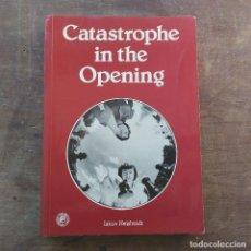 Coleccionismo deportivo: I. NEISHTADT - CATASTROPHE IN THE OPENING (INGLÉS) 1ª ED 1980 FIRMADO POR MAURICIO PEREA. Lote 247486310