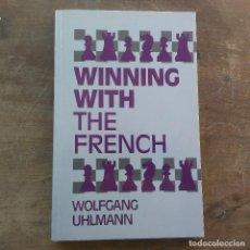 Coleccionismo deportivo: WOLFGANG UHLMANN - WINNING WITH THE FRENCH (OPENINGS) (INGLÉS).1995 FIRMADO POR MAURICIO PEREA. Lote 247488865