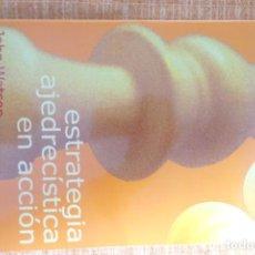 Collezionismo sportivo: LIBRO AJEDREZ: ESTRATEGIA AJEDRECÍSTICA EN ACCIÓN (JOHN WATSON). Lote 247576535
