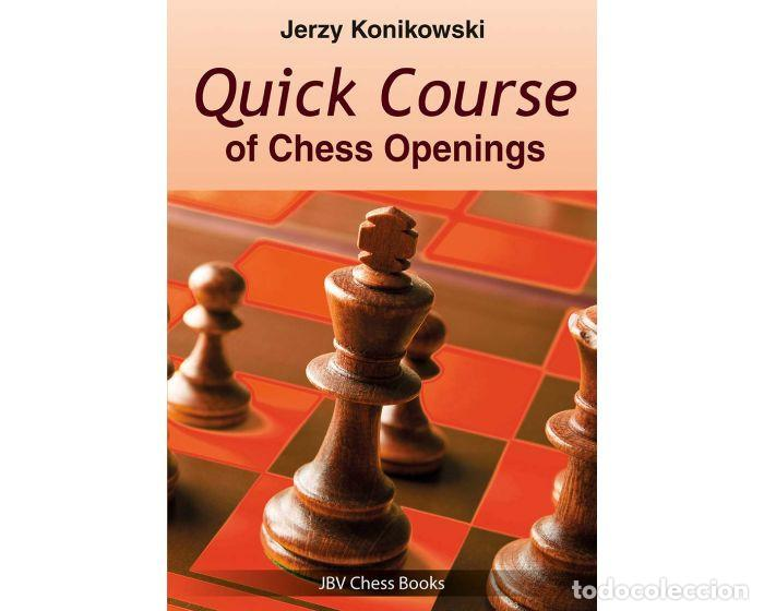 AJEDREZ. QUICK COURSE OF CHESS OPENINGS - JERZY KONIKOWSKI (Coleccionismo Deportivo - Libros de Ajedrez)