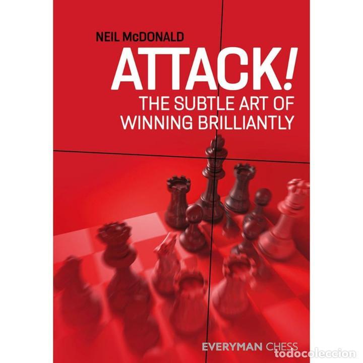 AJEDREZ. CHESS. ATTACK! THE SUBTLE ART OF WINNING BRILLIANTLY - NEIL MCDONALD (Coleccionismo Deportivo - Libros de Ajedrez)