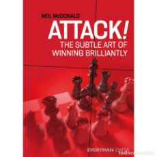 Coleccionismo deportivo: AJEDREZ. CHESS. ATTACK! THE SUBTLE ART OF WINNING BRILLIANTLY - NEIL MCDONALD. Lote 254365145