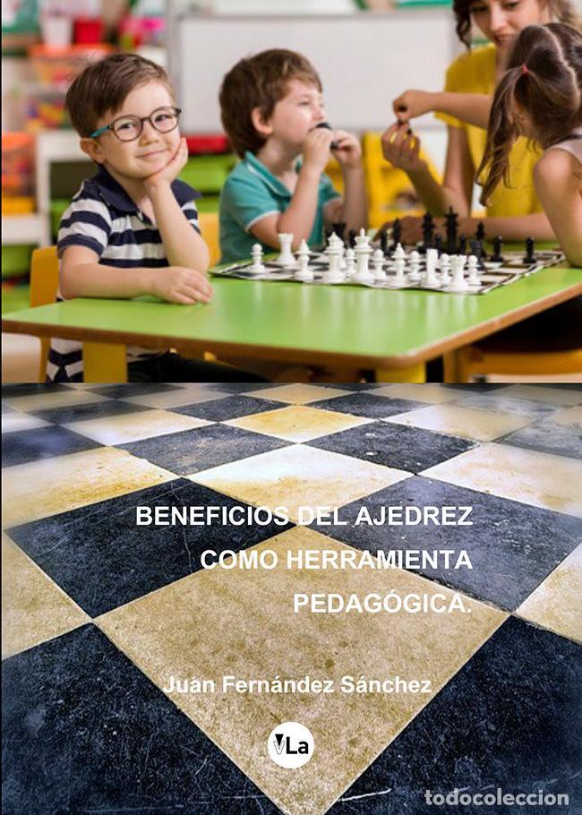 CHESS. BENEFICIOS DEL AJEDREZ COMO HERRAMIENTA PEDAGOGICA - JUAN FERNÁNDEZ SÁNCHEZ (Coleccionismo Deportivo - Libros de Ajedrez)