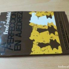Colecionismo desportivo: LA PERFECCION EN AJEDREZ / FRED REINFELD / ESCAQUES . MR / AG47. Lote 255454990