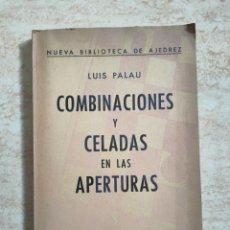 Coleccionismo deportivo: COMBINACIONES Y CELADAS EN LAS APERTURAS - LUIS PALAU 1965 - BUEN ESTADO GENERAL DIFÍCIL RARO. Lote 257686720