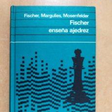 Collectionnisme sportif: FISCHER ENSEÑA AJEDREZ / FISCHER, MARGULIES, MOSENFELDER / CÍRCULO DE LECTORES 1973. Lote 261237640