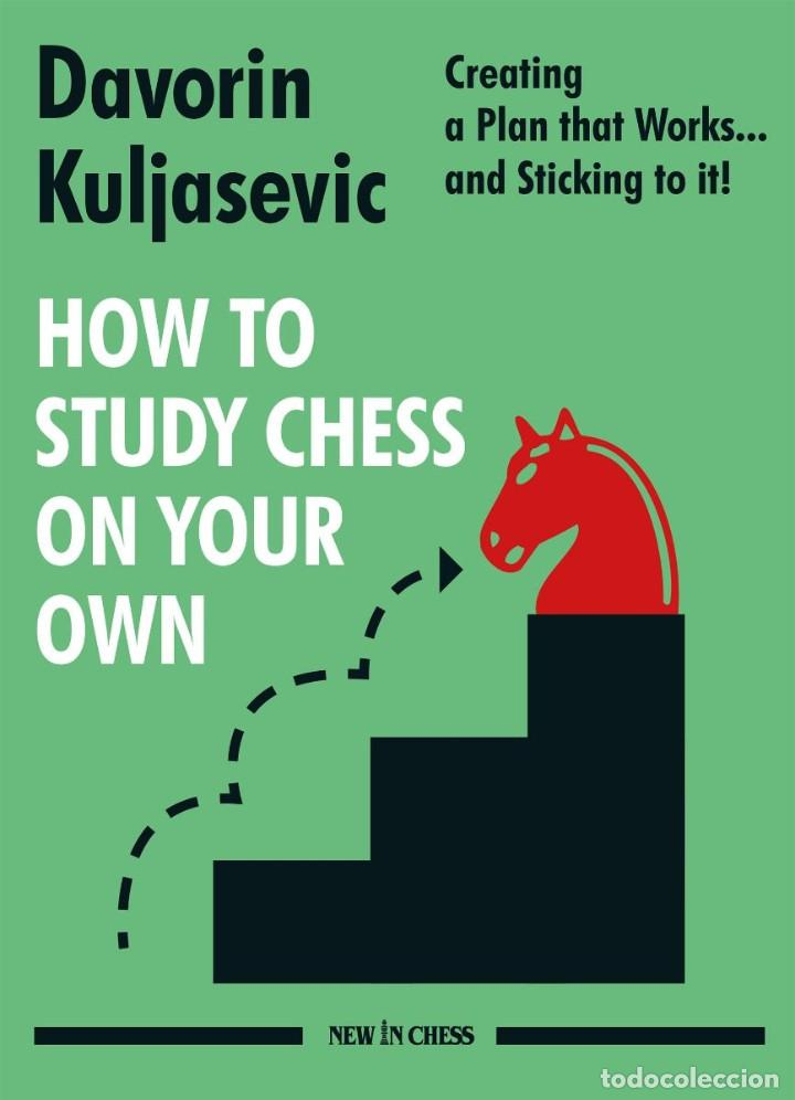 AJEDREZ. HOW TO STUDY CHESS ON YOUR OWN - DAVORIN KULJASEVIC (Coleccionismo Deportivo - Libros de Ajedrez)