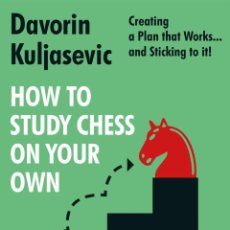 Coleccionismo deportivo: AJEDREZ. HOW TO STUDY CHESS ON YOUR OWN - DAVORIN KULJASEVIC. Lote 261838660