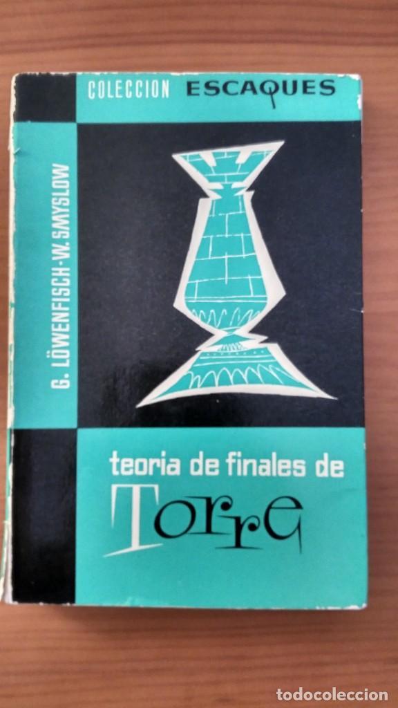 FINALES DE TORRE. LOWENFISCH Y SMYSLOW. MARTÍNEZ ROCA- ESCAQUES. 1978. (Coleccionismo Deportivo - Libros de Ajedrez)