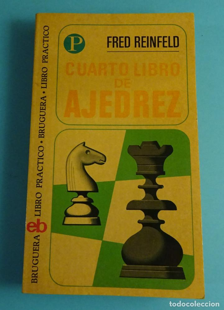 CUARTO LIBRO DE AJEDREZ. FRED REINFELD. EDITORIAL BRUGUERA Nº 31 (Coleccionismo Deportivo - Libros de Ajedrez)