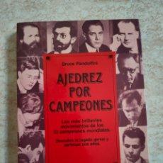 Coleccionismo deportivo: AJEDREZ POR CAMPEONES - BRUCE PANDOLFINI - MARTÍNEZ ROCA 1988 - RARL DIFICIL BUEN ESTADO GENERAL. Lote 263571775