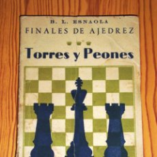 Collectionnisme sportif: LÓPEZ ESNAOLA, BENITO. FINALES DE AJEDREZ : TORRES Y PEONES. - RICARDO AGUILERA, 1957. Lote 267879824
