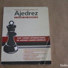 Colecionismo desportivo: XXIV TORNEO INTERNACIONAL DE AJEDREZ LINARES-MORELIA. Lote 268405364