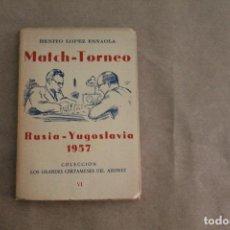 Collezionismo sportivo: COLECCIÓN GRANDES CERTAMENES DEL AJEDREZ, RUSIA-YUGOSLAVIA 1957 , BENITO LOPEZ ESNAOLA. Lote 268406684