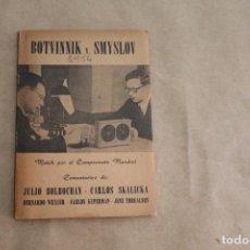 Collezionismo sportivo: BOTVINNIK V. SMYSLOV, MATCH POR EL CAMPEONATO MUNDIAL DE AJEDREZ , AÑO 1954, ED.CABALLO DE REY. Lote 268407869
