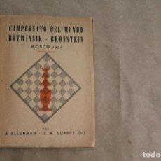 Collezionismo sportivo: CAMPEONATO DEL MUNDO DE AJEDREZ BOTWINNIK-BRONSTEIN MOSCU 1951, AÑO 1951, BUENOS AIRES, ED. GRABO. Lote 268408269