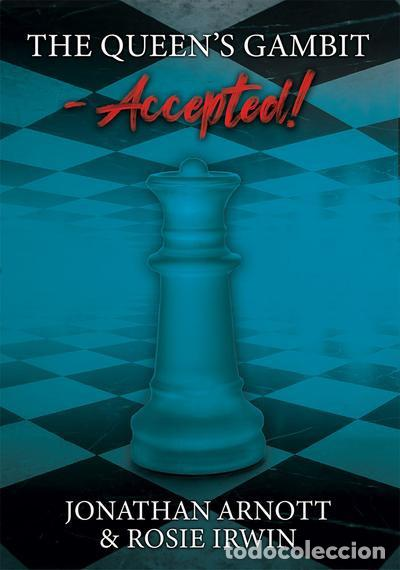 AJEDREZ. CHESS. THE QUEEN'S GAMBIT ACCEPTED! - JONATHAN ARNOTT/ROSIE IRWIN (CARTONÉ)(SIGNED AUTHORS) (Coleccionismo Deportivo - Libros de Ajedrez)