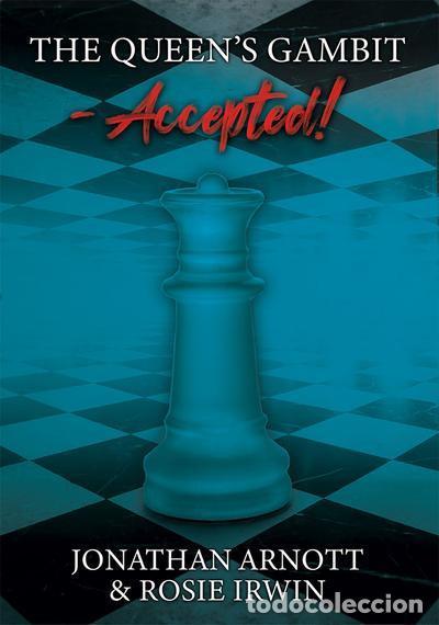 AJEDREZ. CHESS. THE QUEEN'S GAMBIT ACCEPTED! - JONATHAN ARNOTT/ROSIE IRWIN (Coleccionismo Deportivo - Libros de Ajedrez)