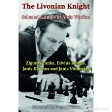 Coleccionismo deportivo: AJEDREZ. CHESS. THE LIVONIAN KNIGHT. SELECTED GAMES OF ALVIS VITOLINS - LANKA/KENGIS/KLOVANS/VITOMSK. Lote 269479278