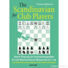 Coleccionismo deportivo: AJEDREZ. CHESS. THE SCANDINAVIAN FOR CLUB PLAYERS - THOMAS WILLEMZE. Lote 269500453